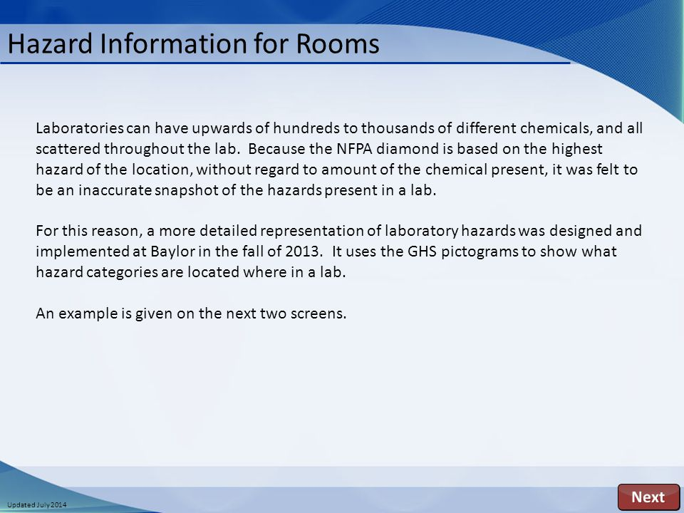 Updated July 2014 Hazard Information for Rooms Laboratories can have upwards of hundreds to thousands of different chemicals, and all scattered throug
