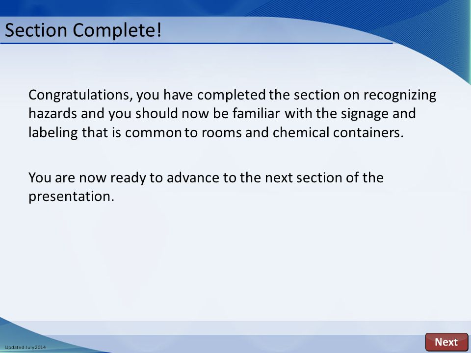 Updated July 2014 Section Complete! Congratulations, you have completed the section on recognizing hazards and you should now be familiar with the sig