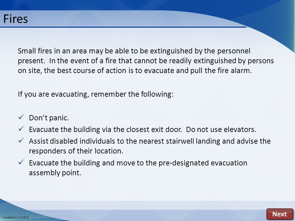 Updated July 2014 Fires Small fires in an area may be able to be extinguished by the personnel present.