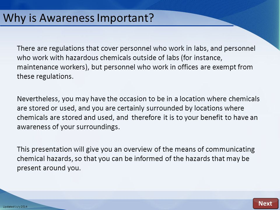 Updated July 2014 Why is Awareness Important? There are regulations that cover personnel who work in labs, and personnel who work with hazardous chemi