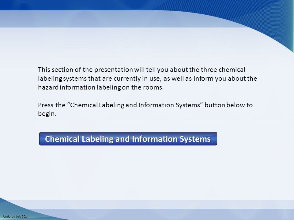 Updated July 2014 This section of the presentation will tell you about the three chemical labeling systems that are currently in use, as well as infor