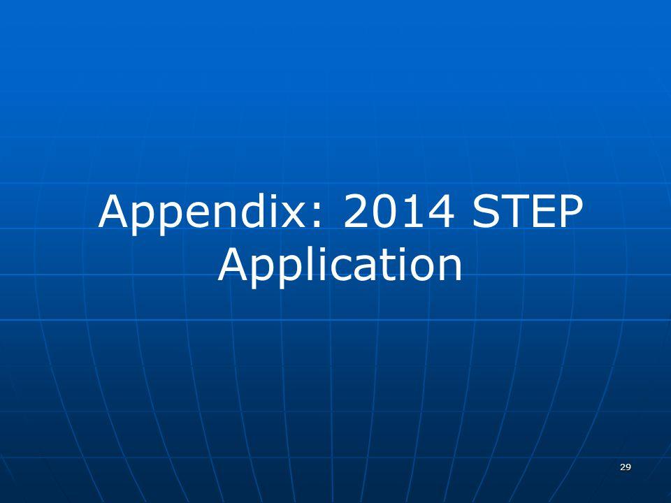 29 Appendix: 2014 STEP Application