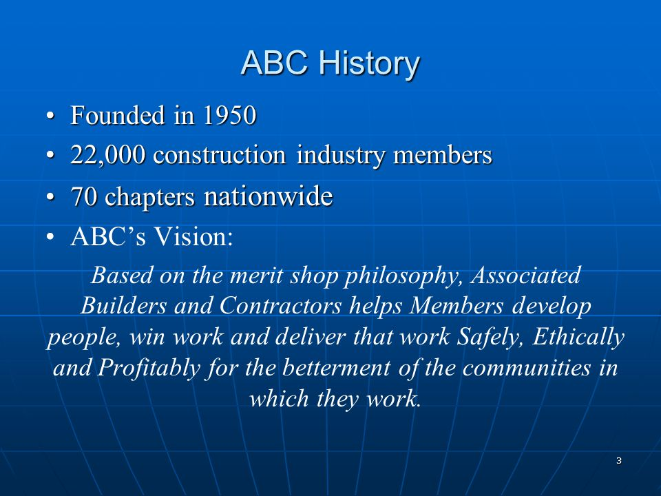 ABC History Founded in 1950Founded in 1950 22,000 construction industry members22,000 construction industry members 70 chapters nationwide70 chapters