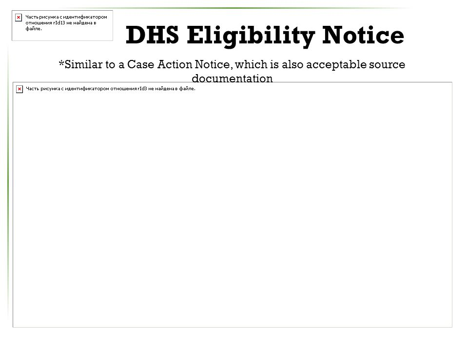 DHS Eligibility Notice *Similar to a Case Action Notice, which is also acceptable source documentation