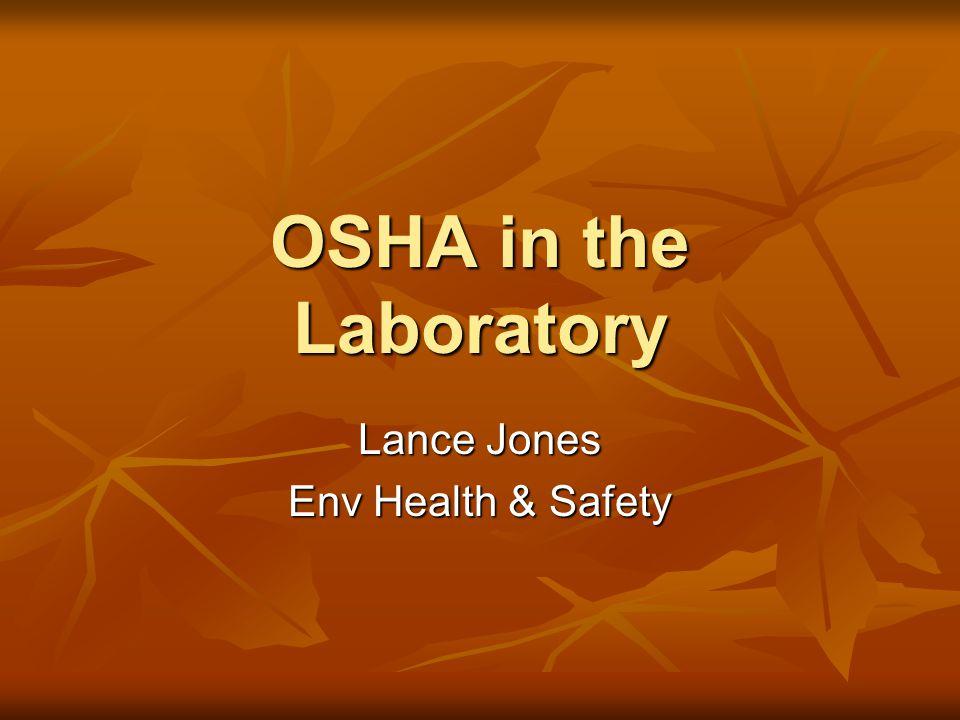 OSHA in the Laboratory Lance Jones Env Health & Safety