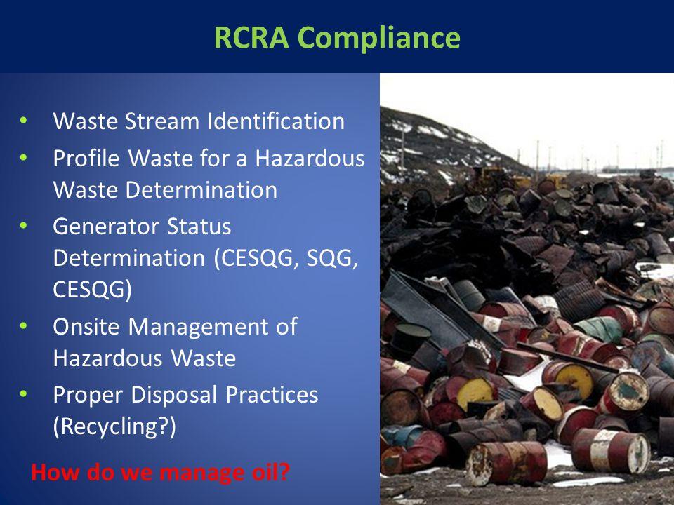RCRA Compliance Waste Stream Identification Profile Waste for a Hazardous Waste Determination Generator Status Determination (CESQG, SQG, CESQG) Onsit