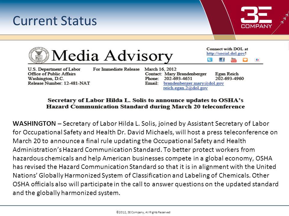 ©2012, 3E Company, All Rights Reserved Current Status WASHINGTON – Secretary of Labor Hilda L.