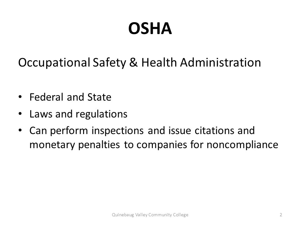 Safety Awareness OSHA says a good safety & health program involves the following elements: Management leadership and employee involvement Work site analysis Hazard prevention & controls Training 33Quinebaug Valley Community College