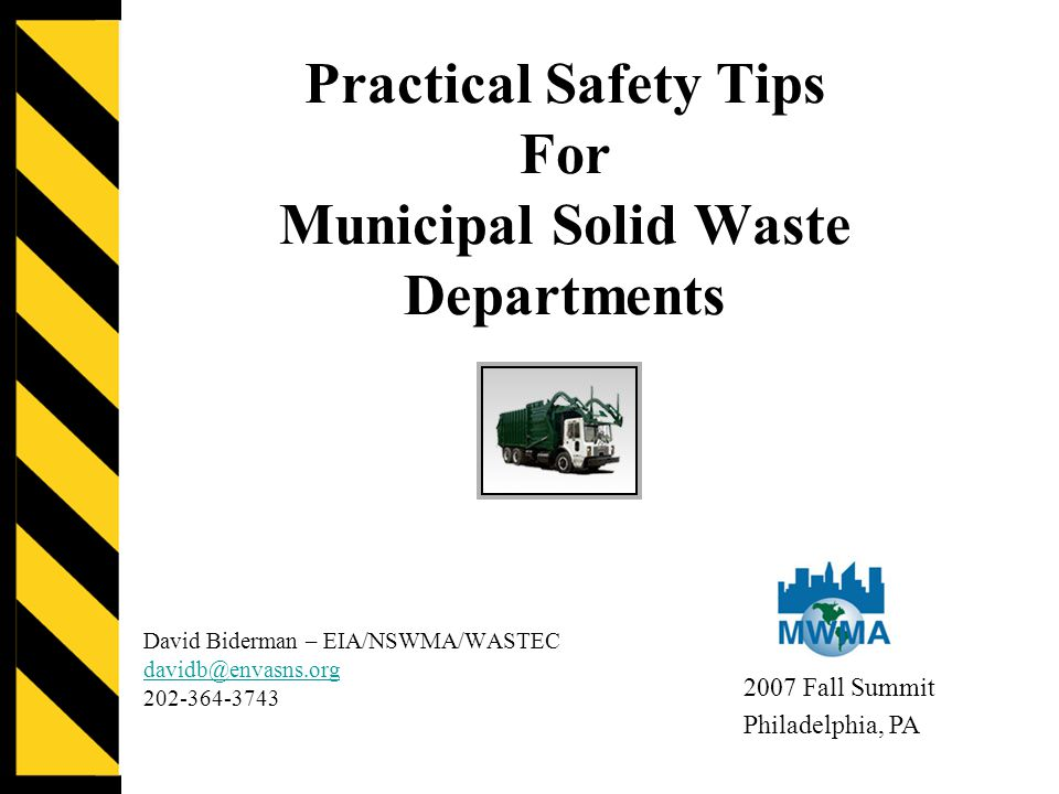 Solid Waste Fatality Data Most DPW and solid waste managers know solid waste collection is dangerous.