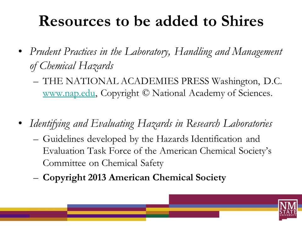 Resources to be added to Shires Prudent Practices in the Laboratory, Handling and Management of Chemical Hazards –THE NATIONAL ACADEMIES PRESS Washington, D.C.