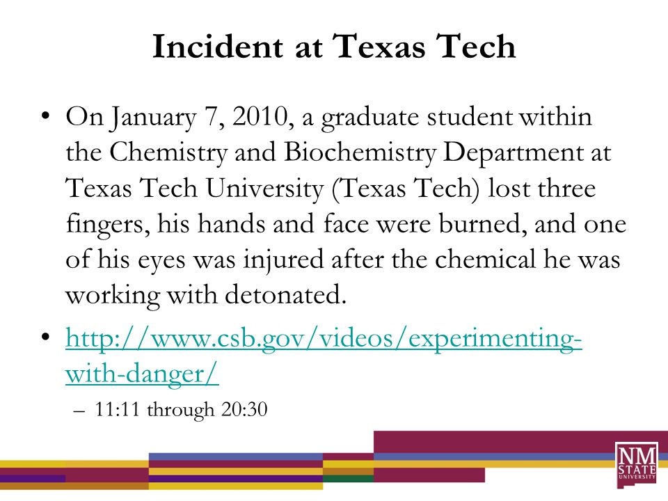 Causation at Texas Tech Through review of evidentiary records, interviews, and post-incident observations, the CSB concluded that each layer of safety management within the institution had deficiencies that contributed to the January 2010 Texas Tech incident.