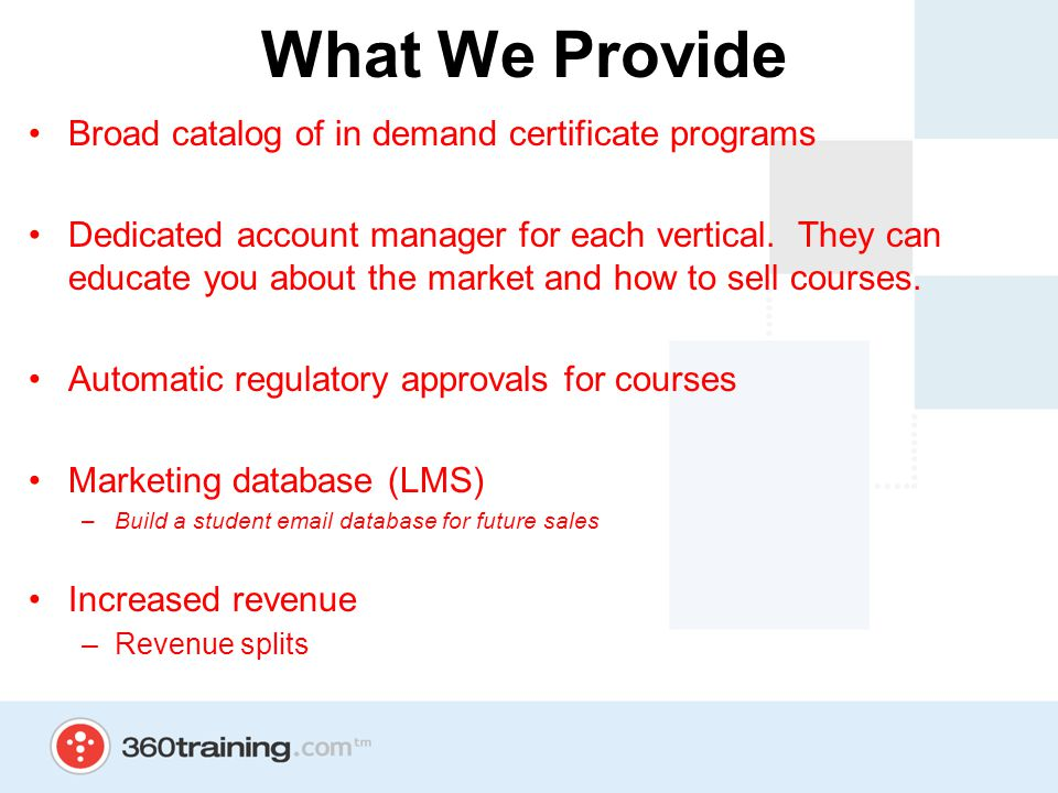 What We Provide Broad catalog of in demand certificate programs Dedicated account manager for each vertical.