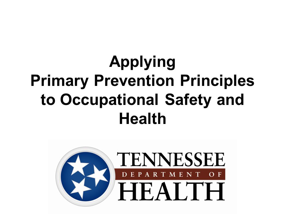 Applying Primary Prevention Principles to Occupational Safety and Health