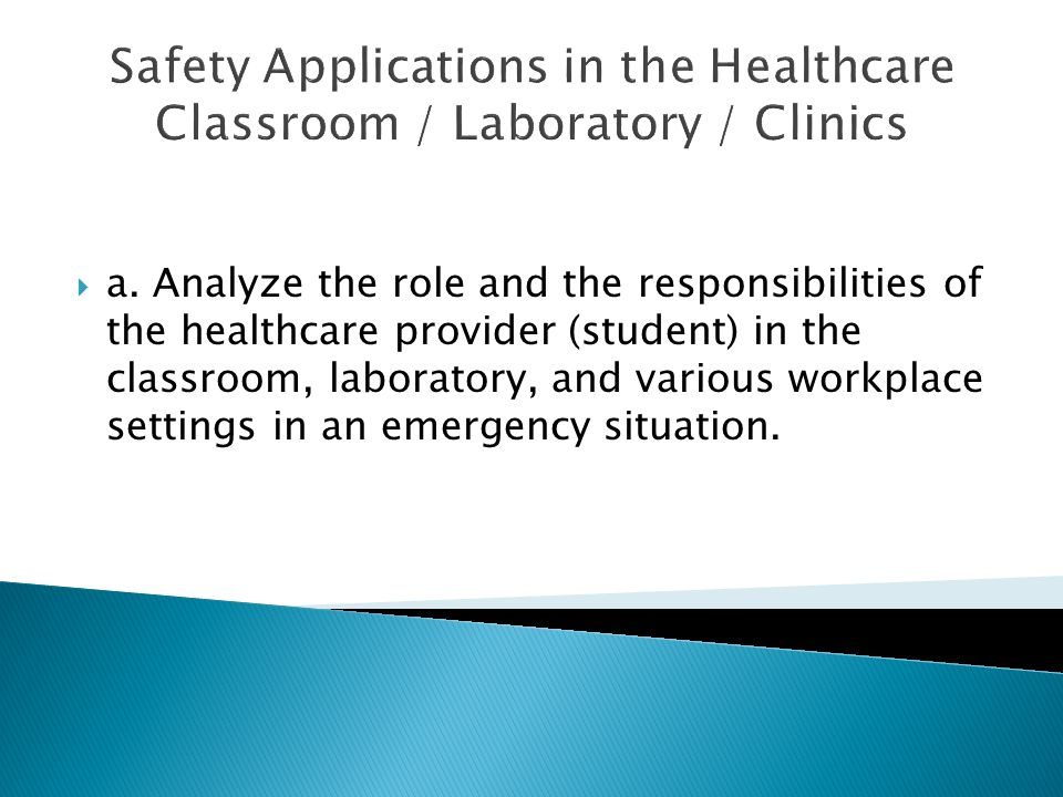 Safety Applications in the Healthcare Classroom / Laboratory / Clinics  a.
