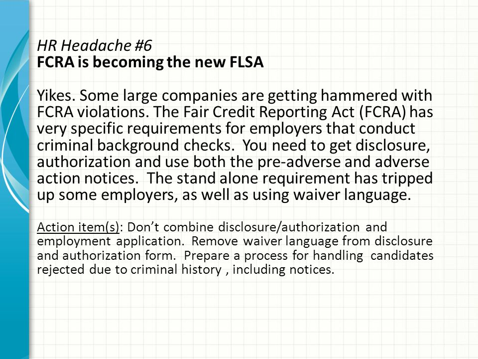 HR Headache #6 FCRA is becoming the new FLSA Yikes.