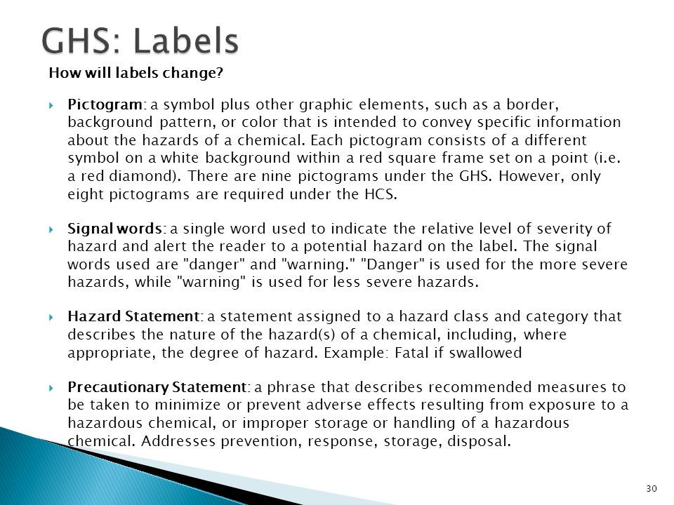 How will labels change?  Pictogram: a symbol plus other graphic elements, such as a border, background pattern, or color that is intended to convey s