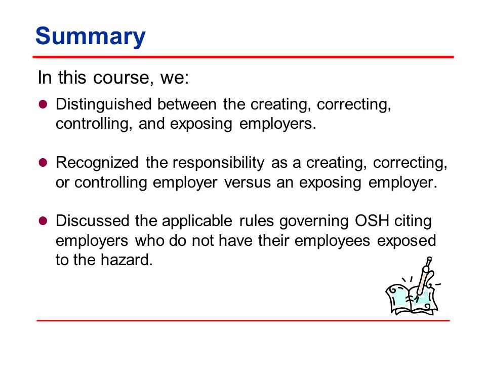 Summary In this course, we: Distinguished between the creating, correcting, controlling, and exposing employers.