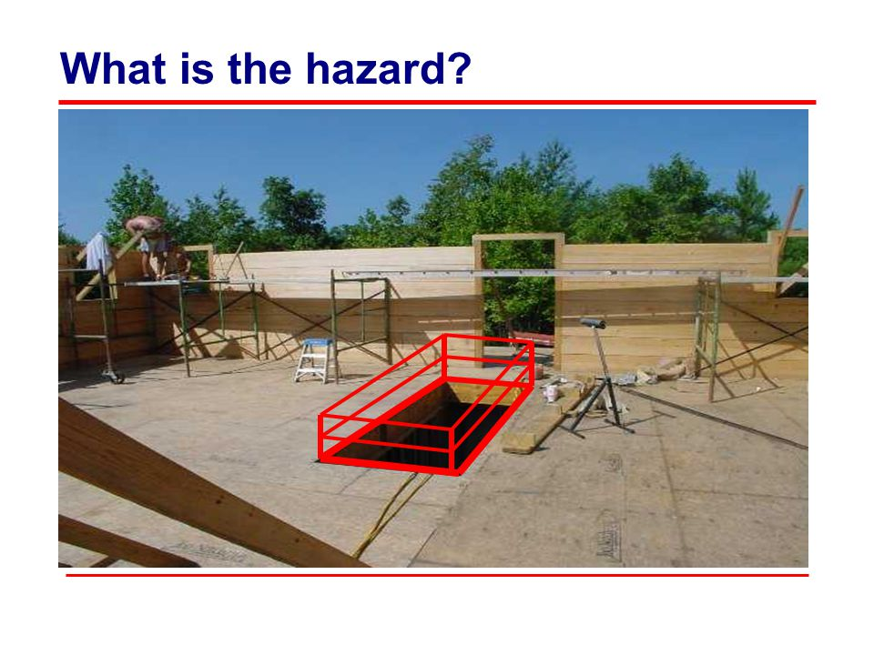 What is the hazard?
