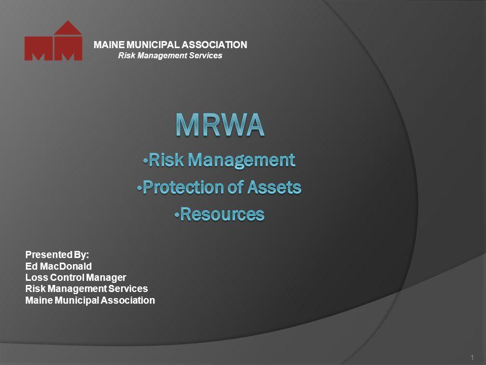 MAINE MUNICIPAL ASSOCIATION Risk Management Services 1