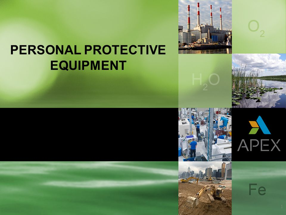 1 PERSONAL PROTECTIVE EQUIPMENT