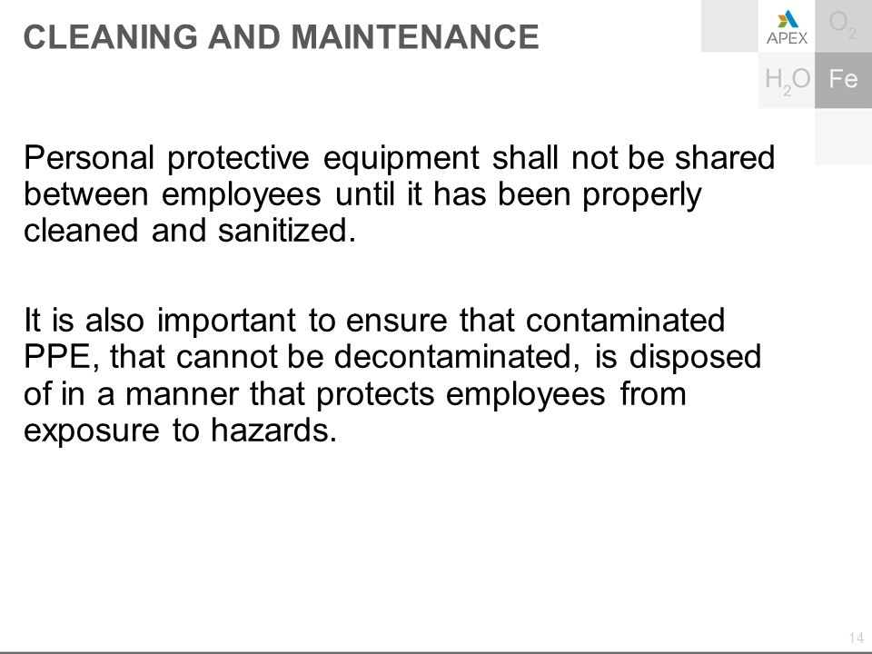 Personal protective equipment shall not be shared between employees until it has been properly cleaned and sanitized. It is also important to ensure t