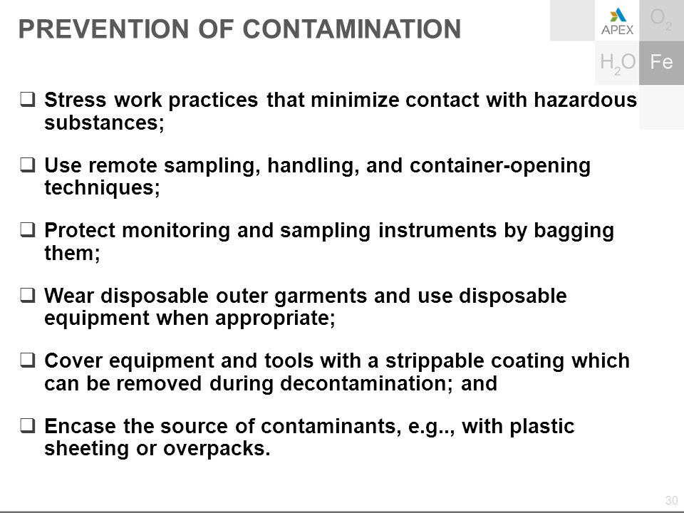  Stress work practices that minimize contact with hazardous substances;  Use remote sampling, handling, and container-opening techniques;  Protect