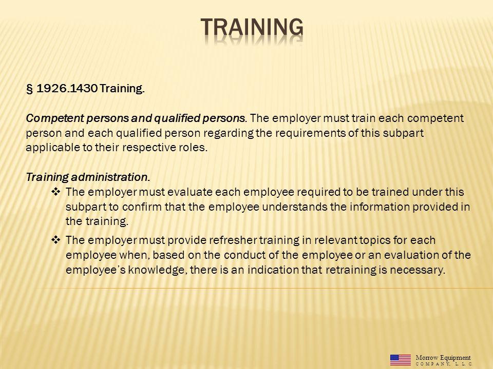 Morrow Equipment C O M P A N Y, L. L. C. § 1926.1430 Training.