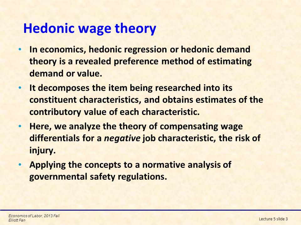 Economics of Labor, 2013 Fall Elliott Fan Lecture 5 slide 4 The Market for Risky Jobs Workers care about whether their job is safe or risky.