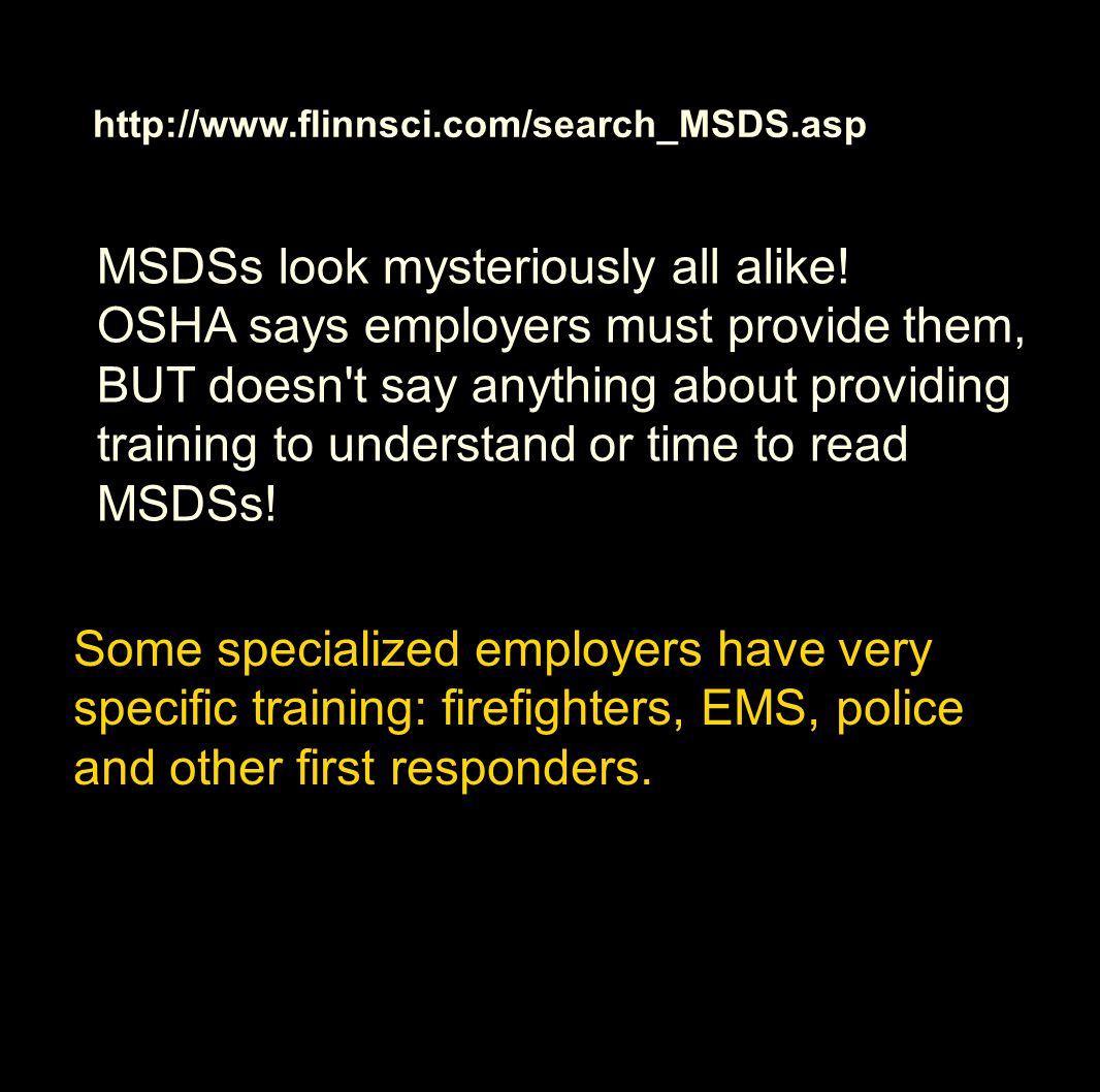http://www.flinnsci.com/search_MSDS.asp MSDSs look mysteriously all alike.