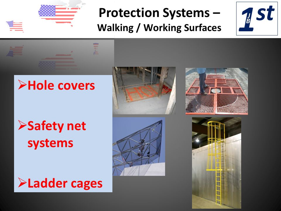 Protection Systems – Walking / Working Surfaces  Hole covers  Safety net systems  Ladder cages