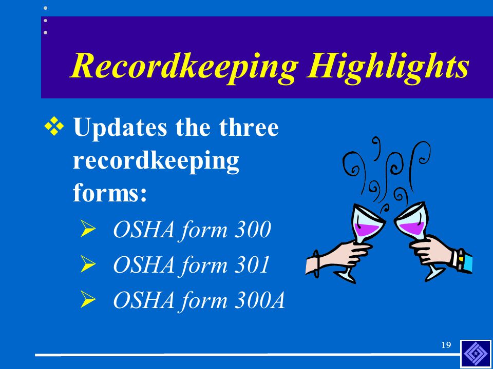 18 Recordkeeping Highlights  Protects employee privacy