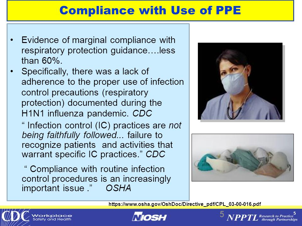 5 Compliance with Use of PPE Evidence of marginal compliance with respiratory protection guidance….less than 60%.