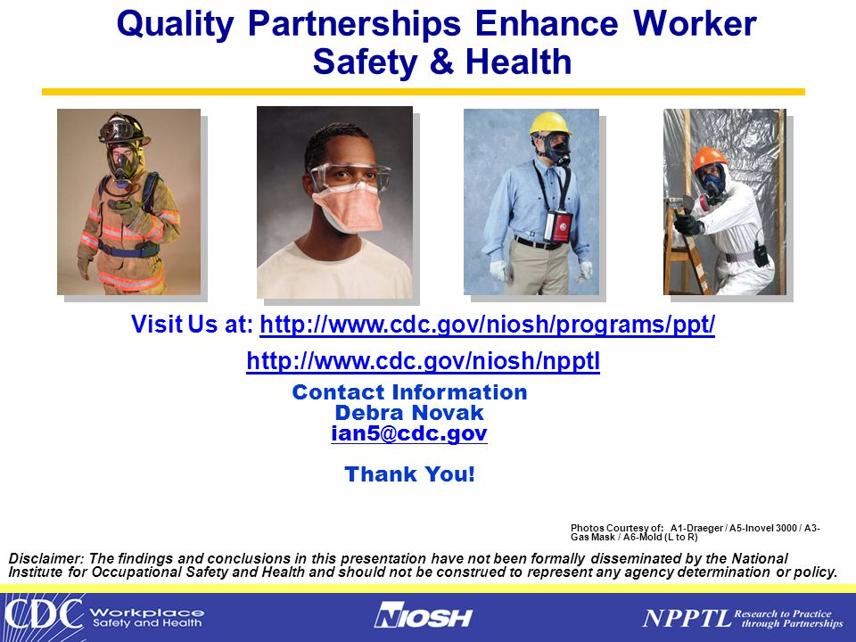 NPPTL Year Month Day Initials BRANCH 53 Quality Partnerships Enhance Worker Safety & Health Contact Information Debra Novak ian5@cdc.gov Thank You.