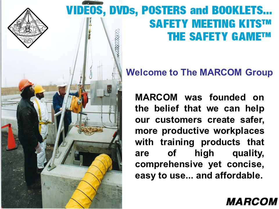 Welcome to The MARCOM Group MARCOM was founded on the belief that we can help our customers create safer, more productive workplaces with training pro