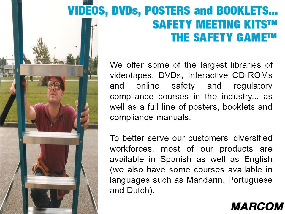 We offer some of the largest libraries of videotapes, DVDs, Interactive CD-ROMs and online safety and regulatory compliance courses in the industry...
