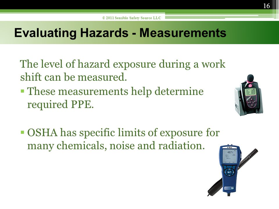 The level of hazard exposure during a work shift can be measured.