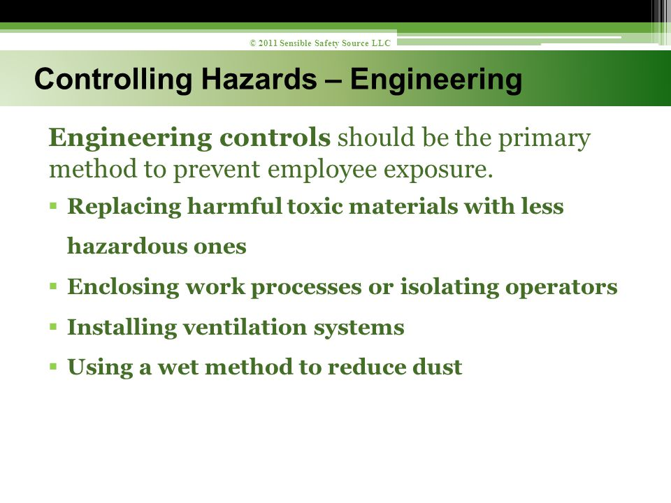 Engineering controls should be the primary method to prevent employee exposure.