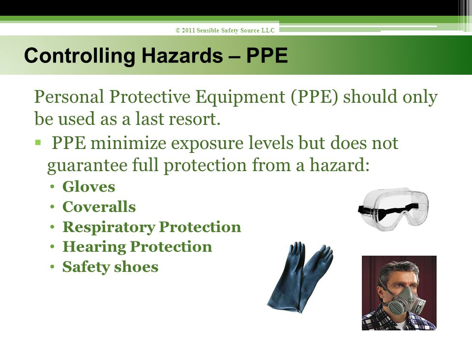 Personal Protective Equipment (PPE) should only be used as a last resort.