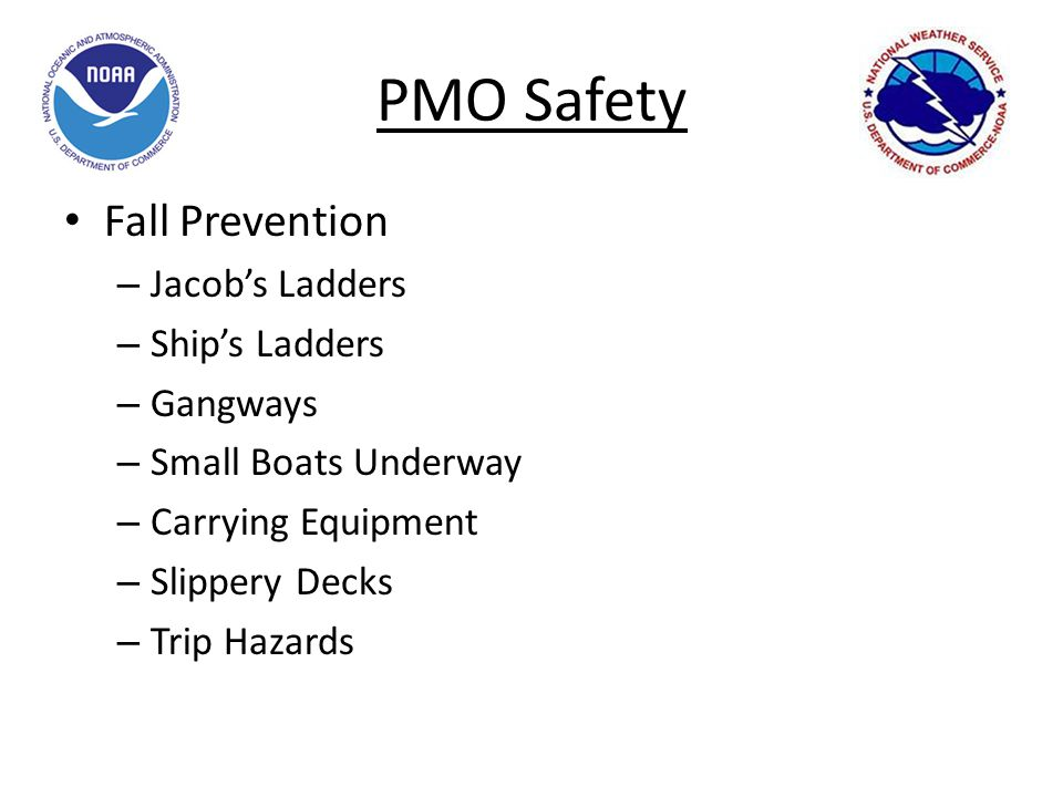 PMO Safety Fall Prevention – Jacob's Ladders – Ship's Ladders – Gangways – Small Boats Underway – Carrying Equipment – Slippery Decks – Trip Hazards