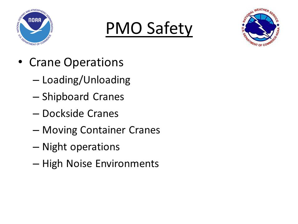 PMO Safety Crane Operations – Loading/Unloading – Shipboard Cranes – Dockside Cranes – Moving Container Cranes – Night operations – High Noise Environments