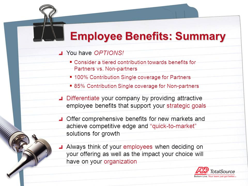 Employee Benefits: Summary You have OPTIONS.