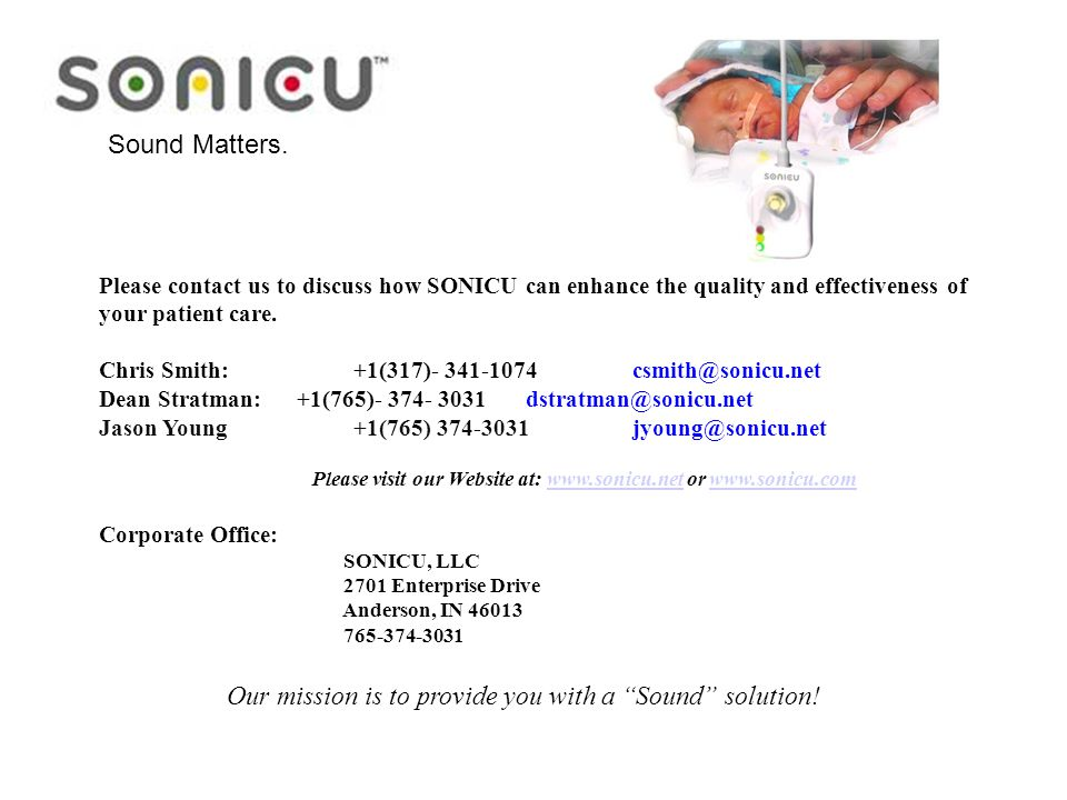 Sound Matters. Please contact us to discuss how SONICU can enhance the quality and effectiveness of your patient care. Chris Smith: +1(317)- 341-1074c