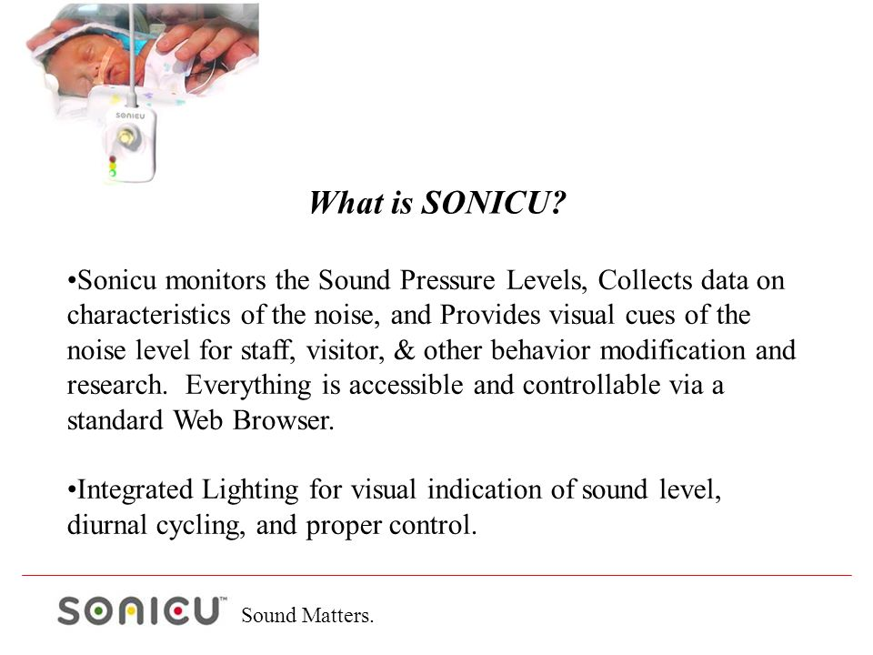 Sound Matters. Sonicu monitors the Sound Pressure Levels, Collects data on characteristics of the noise, and Provides visual cues of the noise level f