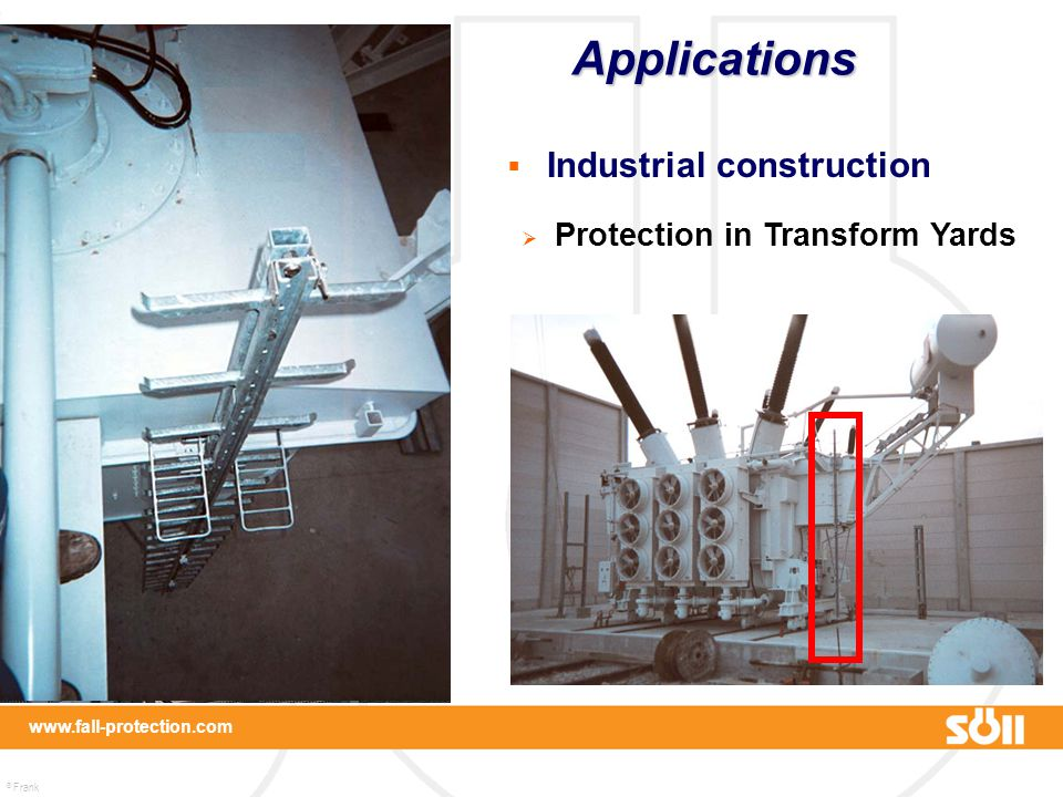 © Frank Martin www.fall-protection.com  Industrial construction  Protection in Transform Yards Applications