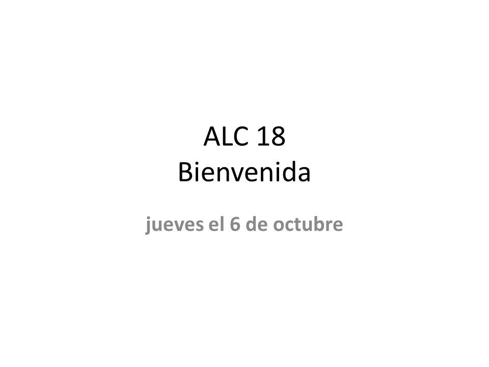 ALC 18 Bienvenida jueves el 6 de octubre