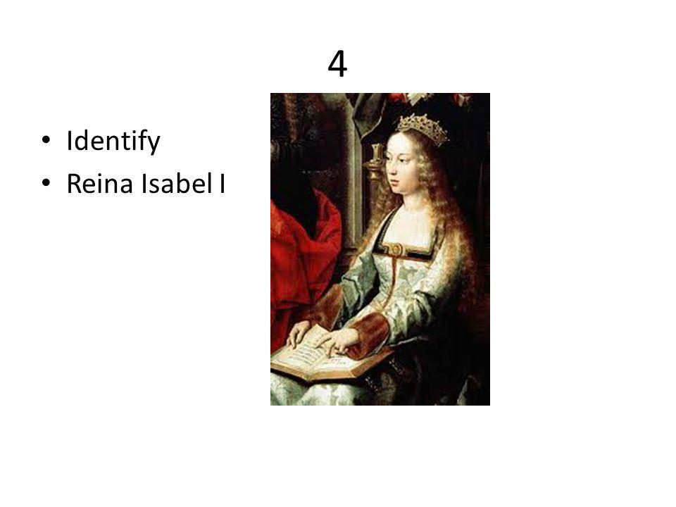 4 Identify Reina Isabel I