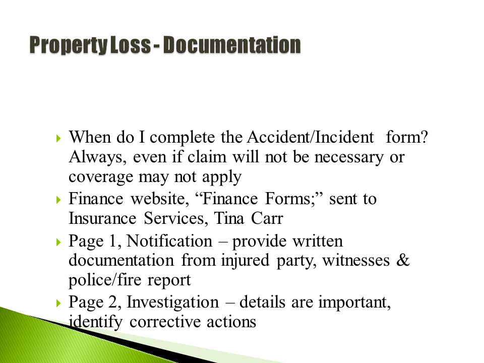53  When do I complete the Accident/Incident form.