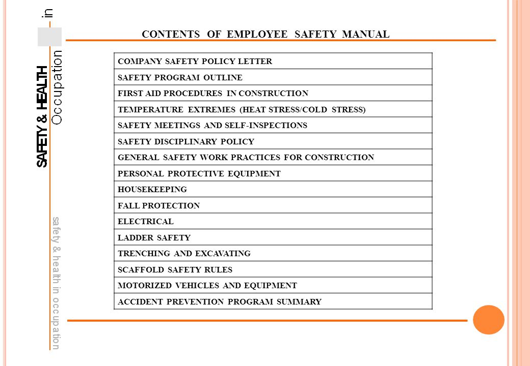 CONTENTS OF EMPLOYEE SAFETY MANUAL COMPANY SAFETY POLICY LETTER SAFETY PROGRAM OUTLINE FIRST AID PROCEDURES IN CONSTRUCTION TEMPERATURE EXTREMES (HEAT