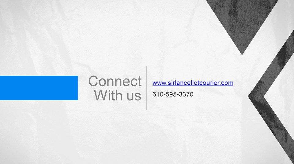 Connect With us www.sirlancellotcourier.com 610-595-3370