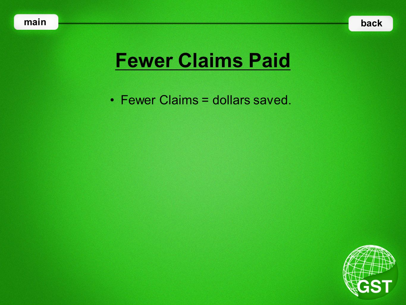 Fewer Claims = dollars saved. Fewer Claims Paid main back